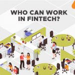 Who Can Work in Fintech?