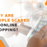 Why Are People Scared of Online Shopping?