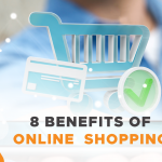 8 Benefits of Online Shopping