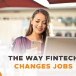 The Way Fintech Changes Jobs
