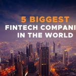 5 Biggest Fintech Companies in the World