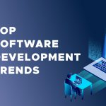 Top Software Development Trends: A Crash Course