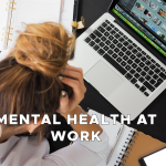 Mental Health at Work: A Bigger Priority Than Ever Before